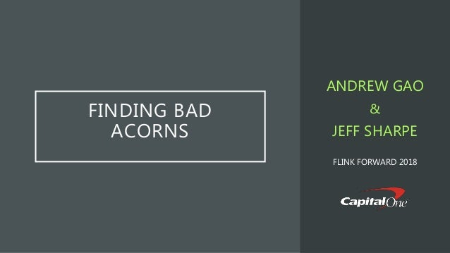 FINDING BAD ACORNS ANDREW GAO & JEFF SHARPE FLINK FORWARD 2018