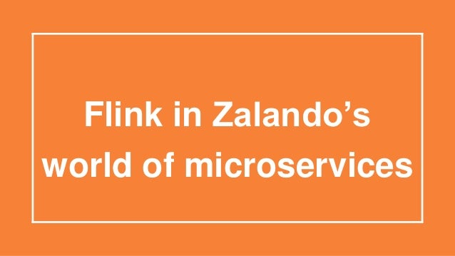 world of microservices Flink in Zalando's