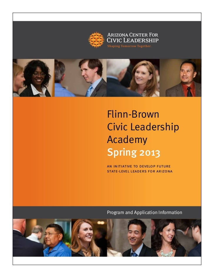 Flinn-BrownCivic LeadershipAcademySpring 2013an initiative to develop futurestate-level leaders for arizonaProgram and App...