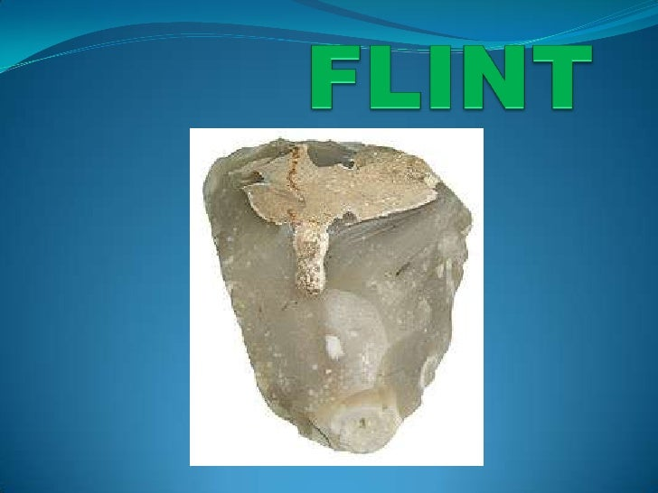 explanation Flint is a hard, sedimentary cryptocrystalline form of the mineral quartz, categorized as a variety of chert....