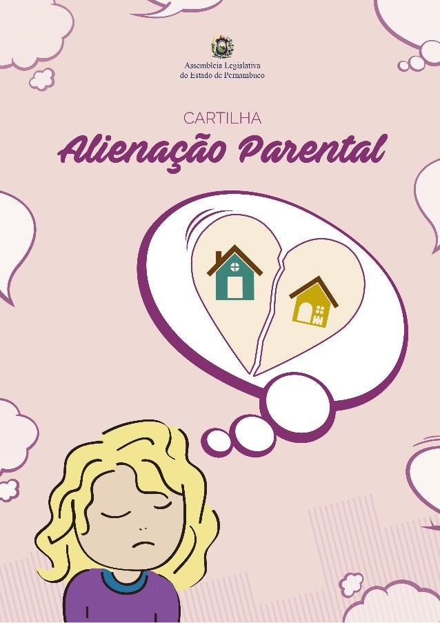 1 Assembleia Legislativa de Pernambuco Alienacao parental CARTILHA DA
