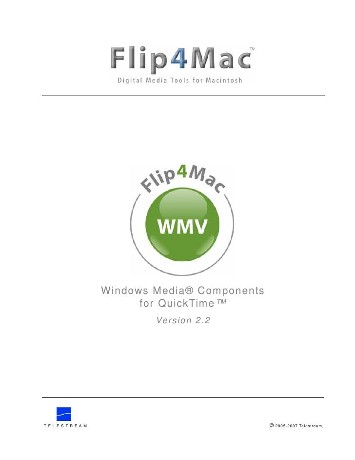 Windows Media® Components                    for QuickTime™                      Version 2.2                              ...