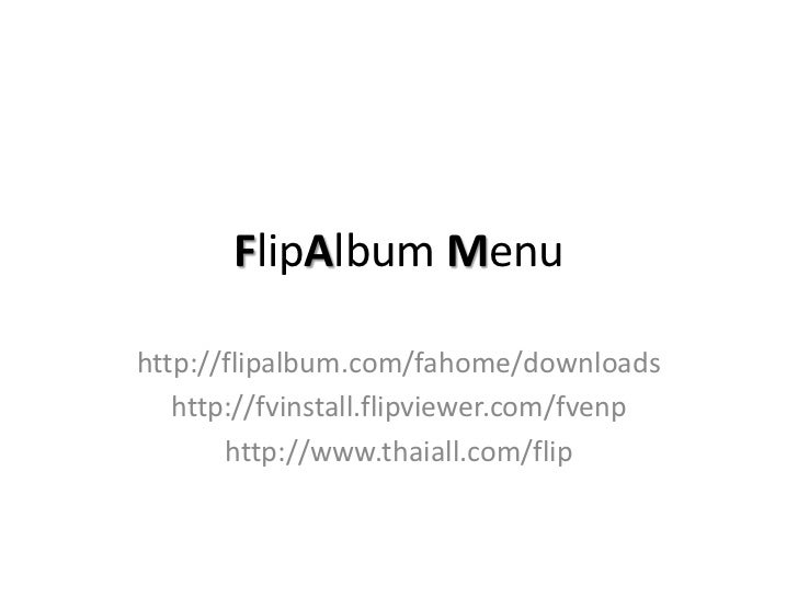 FlipAlbum Menuhttp://flipalbum.com/fahome/downloads   http://fvinstall.flipviewer.com/fvenp       http://www.thaiall.com/f...