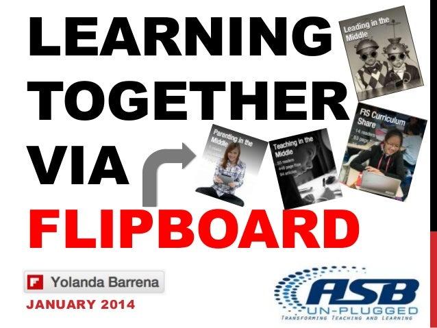 LEARNING TOGETHER VIA FLIPBOARD JANUARY 2014