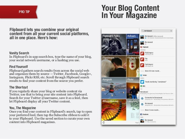 PRO TIP Your Blog Content In Your Magazine ! Vanity Search In Flipboard's in-app search box, type the name of your blog, y...
