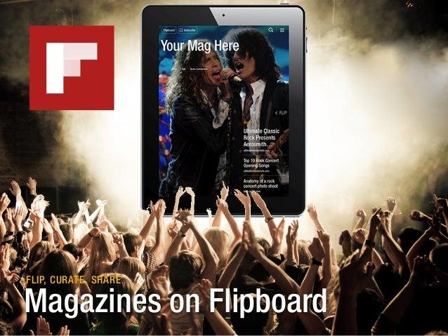 Magazines on Flipboard FLIP, CURATE, SHARE