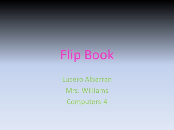 Flip BookLucero Albarran Mrs. Williams Computers-4