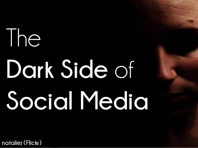TheDark Side ofSocial Medianataliej (Flickr)