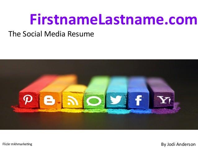 FirstnameLastname.com     The Social Media Resume By Jodi Anderson Flickr mkhma...