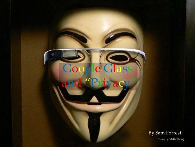 "Google Glassand ""Privacy""Photo by Mali (Flickr)By Sam Forrest"