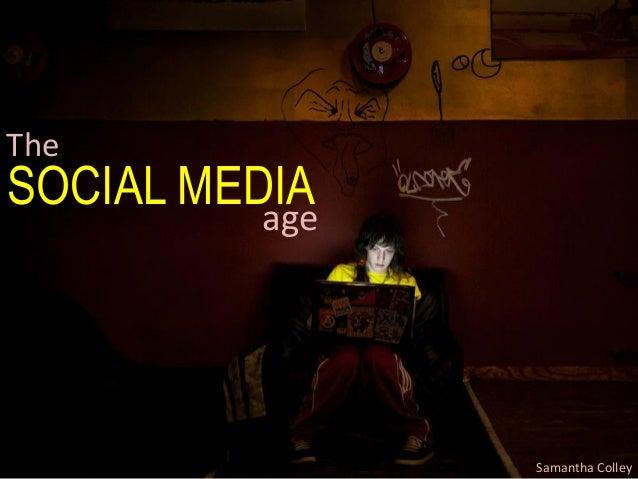 The SOCIAL MEDIAage Samantha Colley