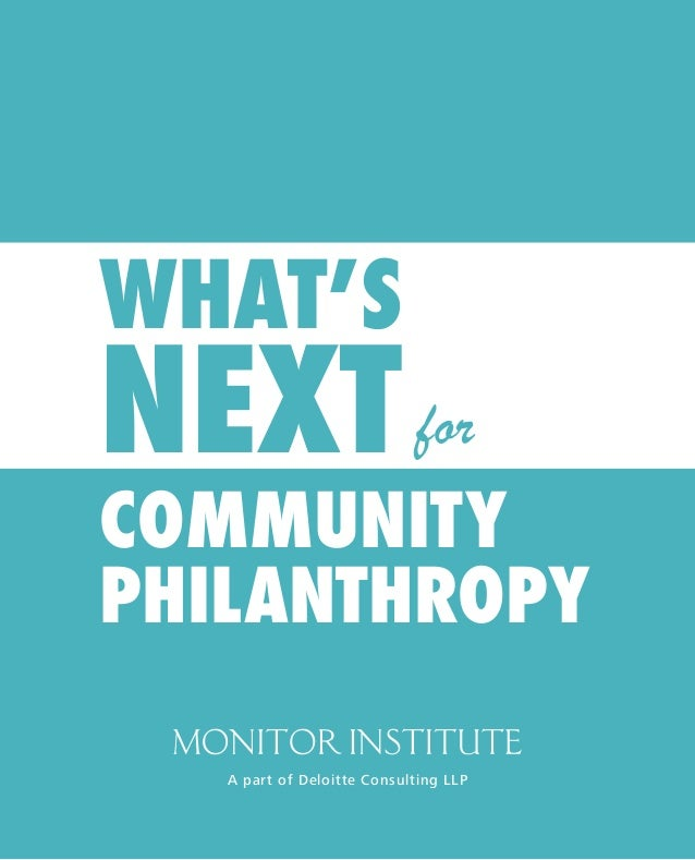 COMMUNITY PHILANTHROPY NEXT WHAT'S for A part of Deloitte Consulting LLP