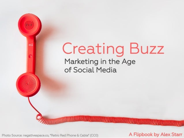 """Creating Buzz Marketing in the Age of Social Media Photo Source: negativespace.co, """"Retro Red Phone & Cable"""" (CC0) A Flipb..."""