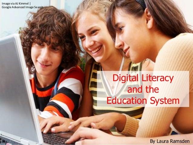 Digital Literacyand theEducation SystemBy Laura RamsdenImage via AJ Kimmel |  Google Advanced Image Sear...