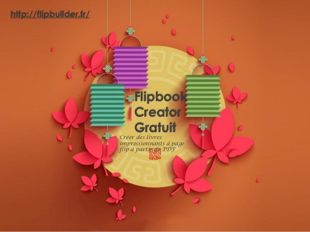 Flipbook Creator Gratuit Créer des livres impressionnants à page flip à partir de PDF http://flipbuilder.fr/