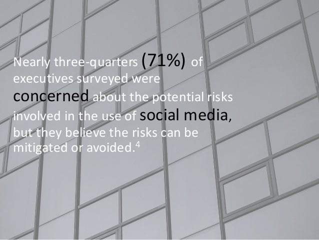 Nearlythree-quarters(71%)of executivessurveyedwere concerned aboutthepotentialrisks involvedintheuseofsoci...