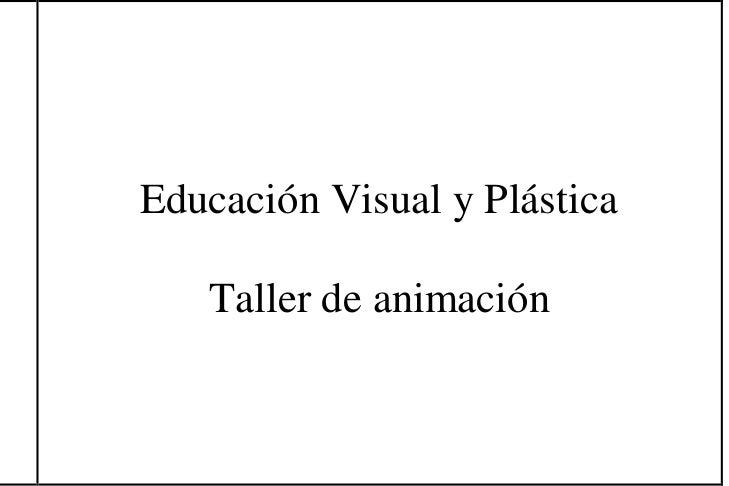 Educación Visual y Plástica   Taller de animación