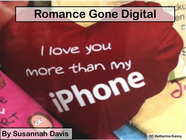 Romance Gone Digital By Susannah Davis CC Katherine Kenny