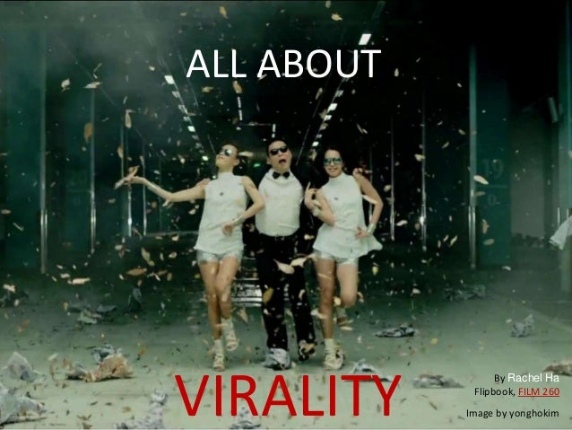 VIRALITYALL ABOUTImage by yonghokimBy Rachel HaFlipbook, FILM 260