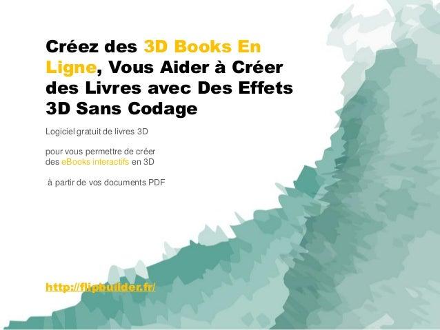 Créez des 3D Books En Ligne, Vous Aider à Créer des Livres avec Des Effets 3D Sans Codage  Logiciel gratuit de livres 3D  ...