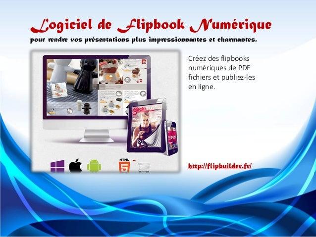 Créez des flipbooksnumériques de PDF fichiers et publiez-les  en ligne.  Logiciel de FlipbookNumérique  pour rendre vos pr...