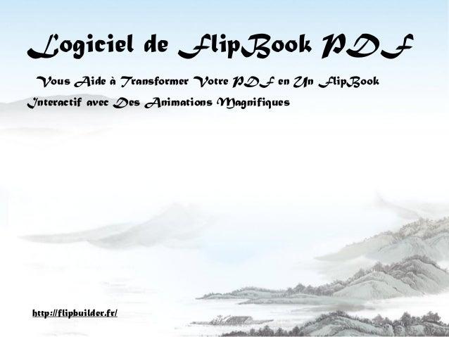 Logiciel de FlipBookPDF  Vous Aide à Transformer Votre PDF en Un FlipBookInteractif avec Des Animations Magnifiques  http:...