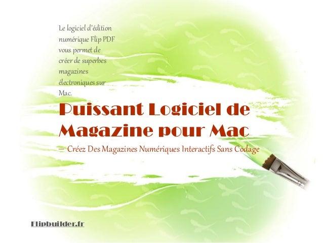 Puissant Logiciel de Magazine pour Mac  –Créez Des Magazines Numériques Interactifs Sans Codage  Flipbuilder.fr  Le logici...
