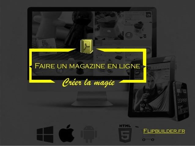 Faire un magazine en ligne  Créerla magie  Flipbuilder.fr
