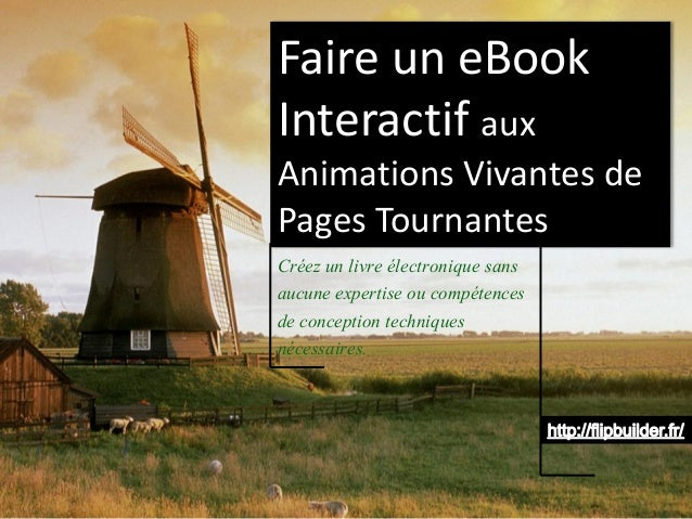 Faire un eBookInteractif aux Animations Vivantes de Pages Tournantes  Créez un livre électronique sans aucune expertise ou...