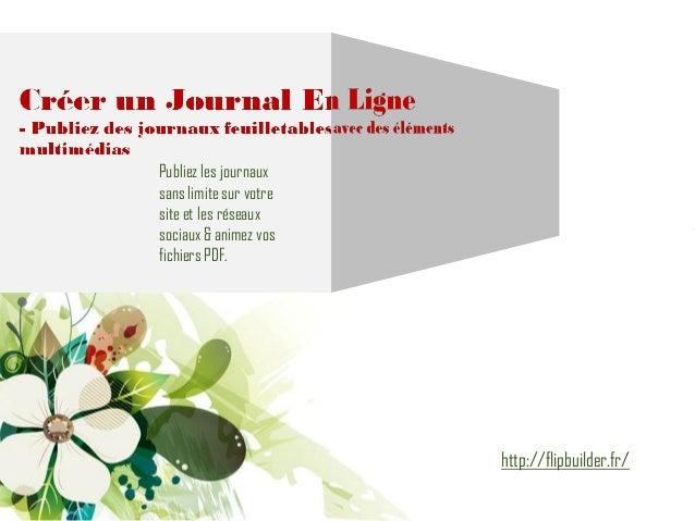 http://flipbuilder.fr/  Publiez les journaux sans limite sur votre site et les réseaux sociaux & animez vos fichiers PDF.