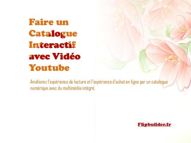 Faire un Catalogue Interactif avec Vidéo Youtube  Améliorez l'expérience de lecture et l'expérience d'achat en ligne par u...