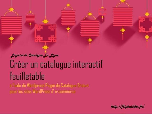 Logiciel de Catalogue En Ligne Créer un catalogue interactif feuilletable à l'aide de Wordpress Plugin de Catalogue Gratui...