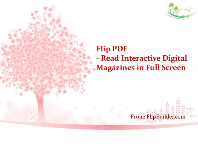 Flip PDF - Read Interactive Digital Magazines in Full Screen From: FlipBuilder.com