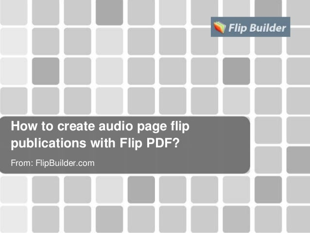 How to create audio page flip publications with Flip PDF? From: FlipBuilder.com