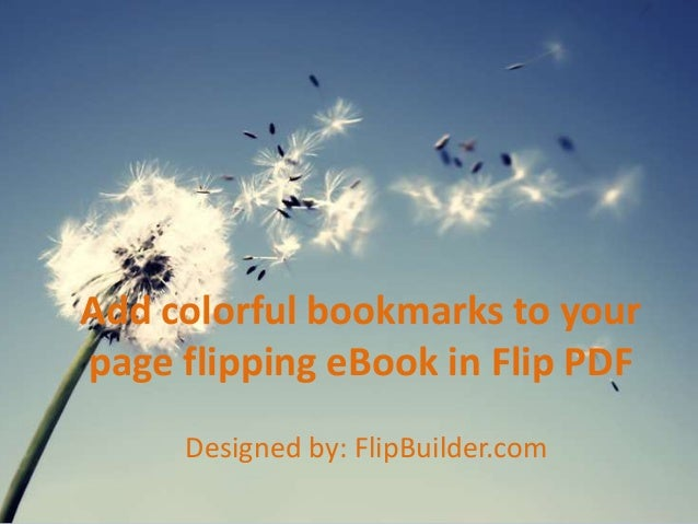 Add colorful bookmarks to your page flipping eBook in Flip PDF Designed by: FlipBuilder.com