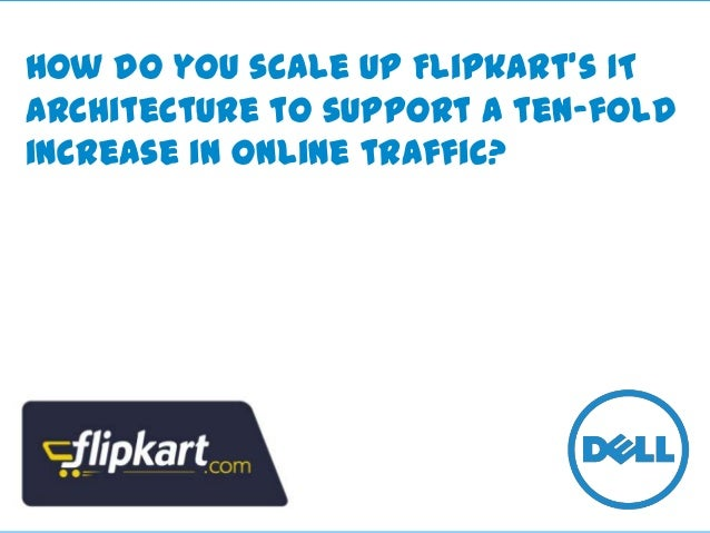 How do you scale up Flipkart's IT architecture to support a ten-fold increase in online traffic?