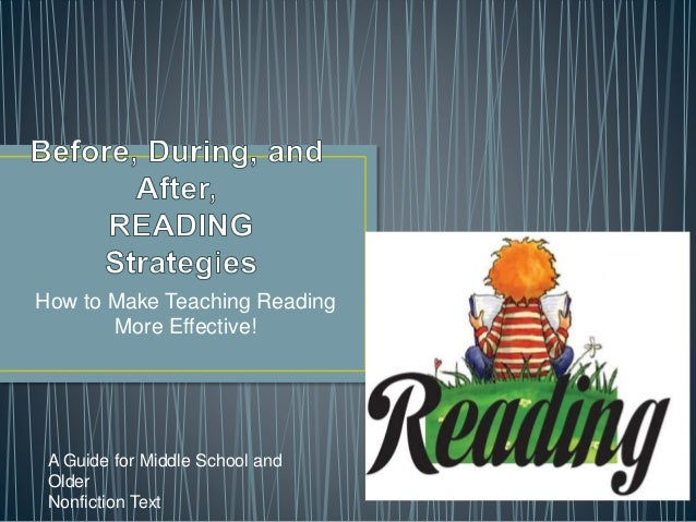 How to Make Teaching Reading More Effective! A Guide for Middle School and Older Nonfiction Text