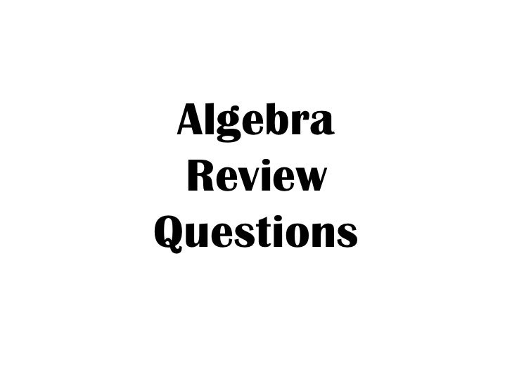 Algebra Review Questions