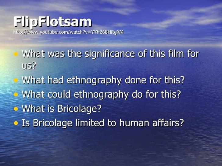 FlipFlotsam   http://www.youtube.com/watch?v=YYh268HRgXM <ul><li>What was the significance of this film for us? </li></ul>...