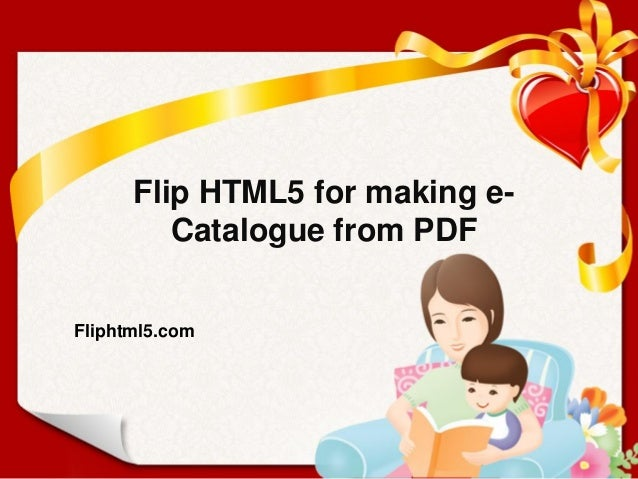 Flip HTML5 for Making e-Catalogue from PDF