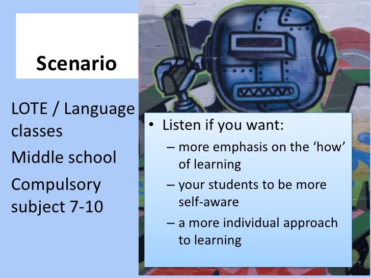 Scenario<br />LOTE / Language classes<br />Middle school<br />Compulsory subject 7-10<br />Listen if you want:<br />more e...
