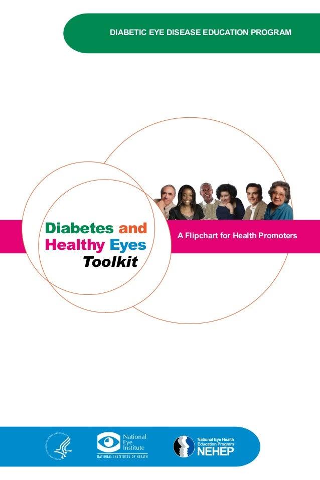 DIABETIC EYE DISEASE EDUCATION PROGRAM Diabetes and Healthy Eyes Toolkit A Flipchart for Health Promoters