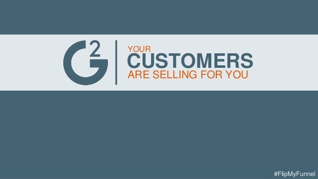 YOUR CUSTOMERS ARE SELLING FOR YOU #FlipMyFunnel