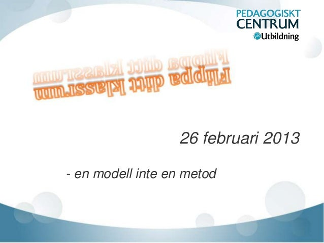 26 februari 2013- en modell inte en metod
