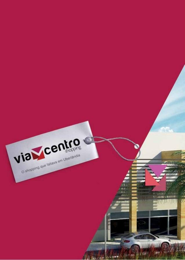 VIA CENTRO SHOPPINGA região central de Uberlândia abriga uma ampla diversidade de estabelecimentos. Por toda sua extensão ...