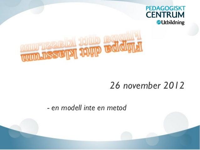 26 november 2012- en modell inte en metod