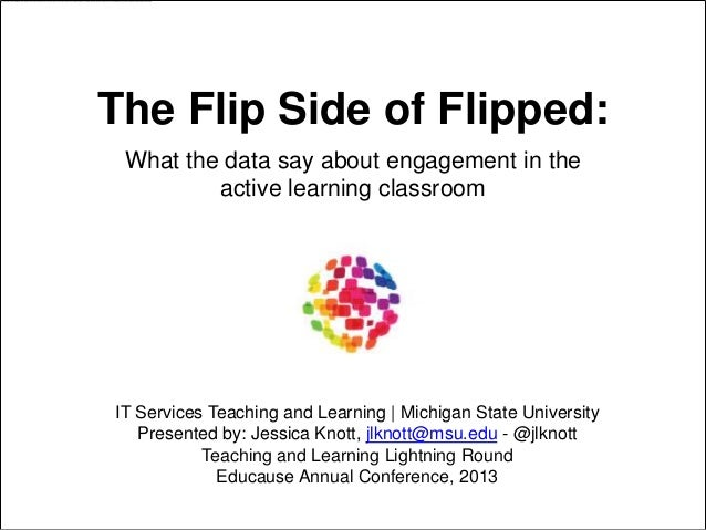 The Flip Side of Flipped: What the data say about engagement in the active learning classroom  IT Services Teaching and Le...