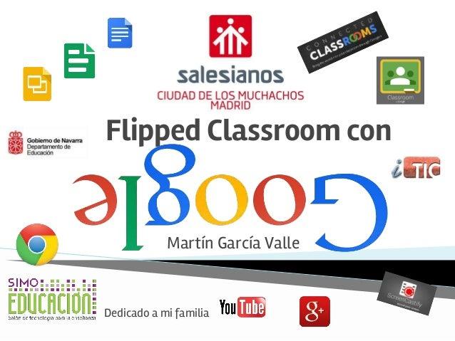 Flipped Classroom con Martín García Valle Dedicado a mi familia