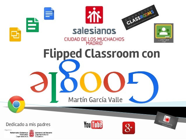 Flipped Classroom con Martín García Valle Dedicado a mis padres