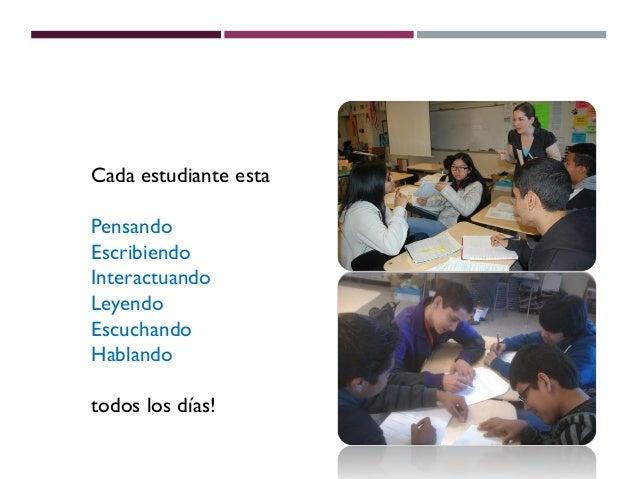 Cada estudiante estaPensandoEscribiendoInteractuandoLeyendoEscuchandoHablandotodos los días!